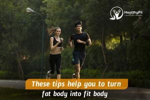 fat body into Fit body